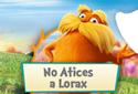 Jugar a NO ATICES A LORAX de la categoría Juegos de aventuras